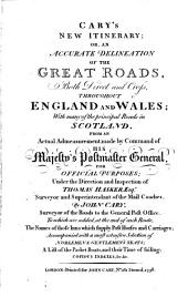 Cary's New itinerary; or, An accurate delineation of the great roads ... throughout England and Wales; with many of the principal roads in Scotland [&c.].