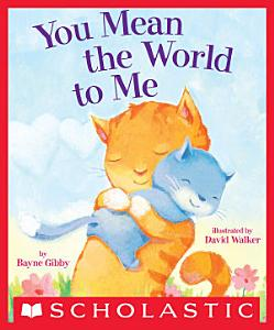 You Mean the World to Me Book