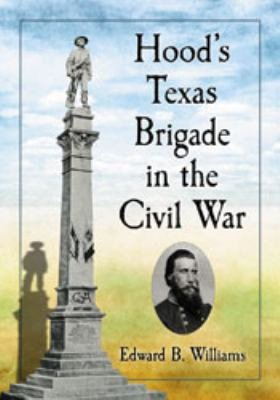 Hood  s Texas Brigade in the Civil War PDF