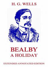 Bealby - A Holiday (Annotated Edition)