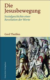 Die Jesusbewegung: Sozialgeschichte einer Revolution der Werte;