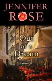 Out of a Dream: A Romance