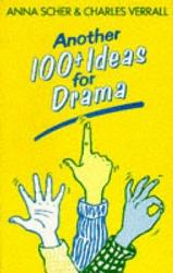 Another 100+ Ideas for Drama