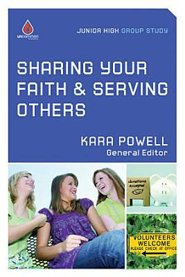 Sharing Your Faith and Serving Others  Junior High Group Study