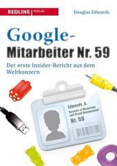 Google-Mitarbeiter: Der erste Insider-Bericht aus dem Weltkonzern, Ausgabe 59