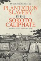 Plantation Slavery in the Sokoto Caliphate PDF