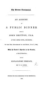 The Britton Testimonial: an Account of a Public Dinner Given to J. Britton ... July 7, 1845, Etc