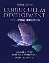 Curriculum Development in Nursing Education: Edition 4
