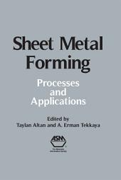 Sheet Metal Forming: Processes and Applications