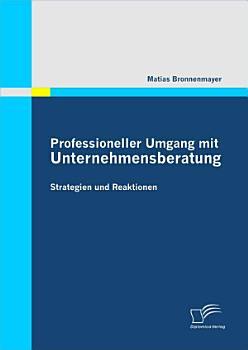 Professioneller Umgang mit Unternehmensberatung PDF