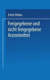 Freigegebene und nicht freigegebene Arzneimittel: Die Rechtsprechung der höheren Gerichte zur Verordnung betreffend den Verkehr mit Arzneimitteln