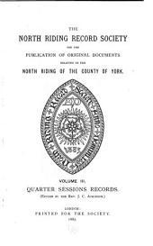 North Riding Records: V. 1-9, 1883-92; N. S, Volume 3