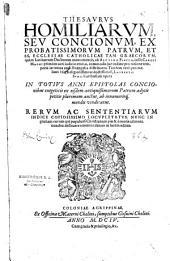 Thesaurus homiliarum seu concionum ex probatissimorum Patrum, et SS. Ecclesiae catholicae...