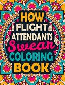How Flight Attendants Swear Coloring Book