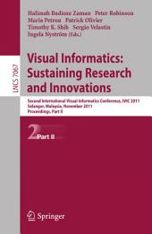 Visual Informatics: Sustaining Research and Innovations: Second International Visual Informatics Conference, IVIC 2011, Selangor, Malaysia, November 9-11, 2011, Proceedings, Part 2