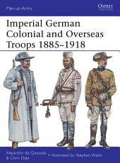 Imperial German Colonial and Overseas Troops 1885–1918