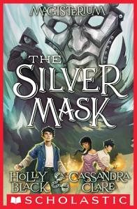 The Silver Mask  Magisterium  4  Book