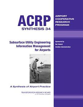 Subsurface Utility Engineering Information Management for Airports PDF
