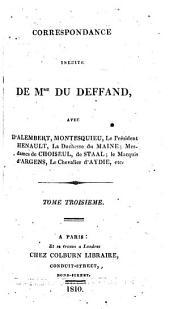 Correspondance inédite de Mme du Deffand: avec d'Alembert, Montesquieu, le président Hénault, la duchesse du Maine ; Mesdames de Choiseul, de Staal ; le marquis d'Argens, le chevalier d'Aydie, etc, Volume3