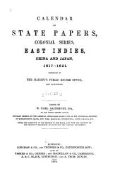 Calendar of State Papers, Colonial Series ...: East Indies, China and Japan, 1513