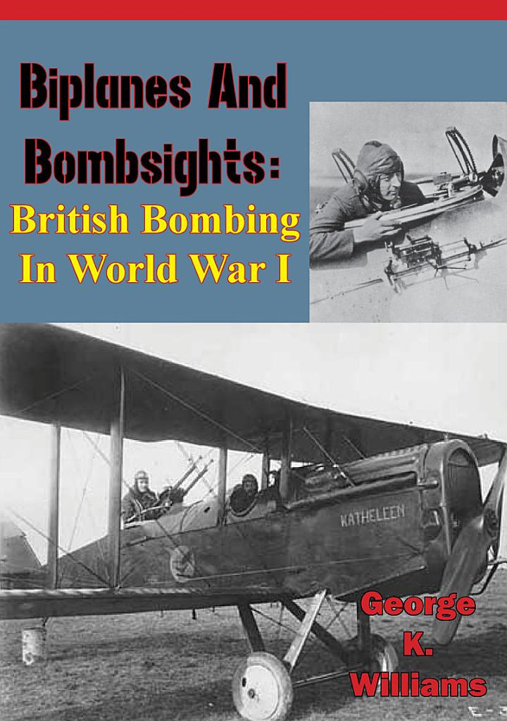Biplanes and Bombsights: British Bombing in World War I