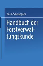 Handbuch der Forstverwaltungskunde