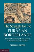 The Struggle for the Eurasian Borderlands PDF