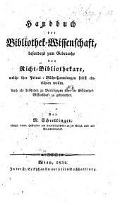 Handbuch der Bibliothek-Wissenschaft, besonders zum Gebrauche der Nicht-Bibliothekare, welche ihre Privat-Büchersammlungen selbst einrichten wollen, etc
