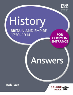 History for Common Entrance  Britain and Empire 1750 1914 Answers PDF