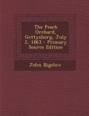 The Peach Orchard, Gettysburg, July 2, 1863 - Primary Source Edition