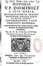 Historia V.P. Dominici a Jesu Maria discalceatorum ordinis... per R.P. Philippus a Sanctissima Trinitate