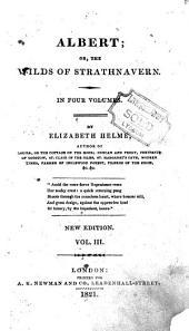Albert; or, The wilds of Strathnavern: Volumes 3-4