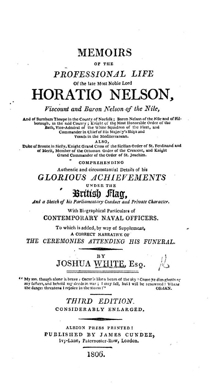 Memoirs of the professional life of ... Horatio ... Viscount Nelson ... with biographical particulars of contemporary naval officers. ... Second edition considerably improved