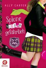 Gallagher Girls 5  Spione lieben gef  hrlich PDF