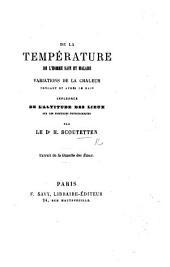 De la Température de l'homme sain et malade. Variations de la chaleur pendant et après le bain. Influence de l'altitude des lieux sur les fonctions physiologiques. ... Extrait de la Gazette des Eaux