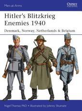 Hitler?s Blitzkrieg Enemies 1940: Denmark, Norway, Netherlands & Belgium