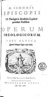 Simonis Episcopii Operum theologicorum pars altera