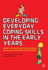 Developing Everyday Coping Skills in the Early Years: Proactive Strategies for Supporting Social and Emotional Development