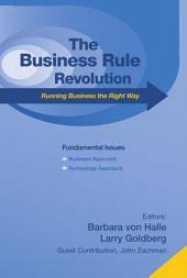 The Business Rule Revolution: Running Business the Right Way