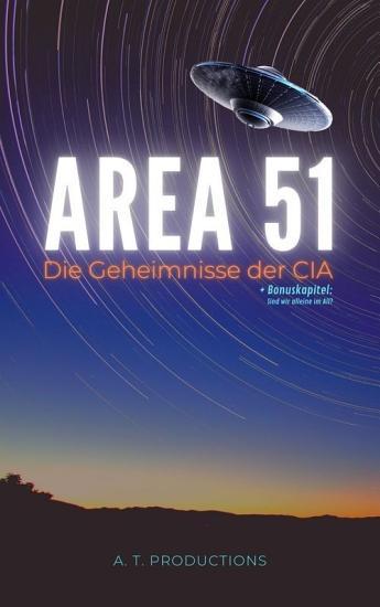 AREA 51   Die Geheimnisse der CIA     Bonuskapitel  Sind wir allein im All  PDF