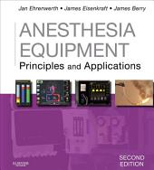 Anesthesia Equipment E-Book: Principles and Applications, Edition 2