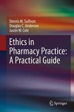 Ethics in Pharmacy Practice: A Practical Guide