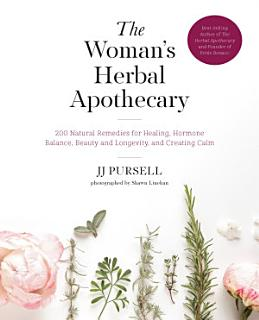 The Woman s Herbal Apothecary Book