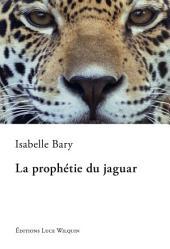 La prophétie du jaguar: Entre mythe et réalité