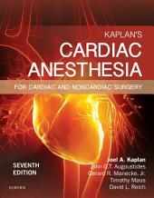 Kaplan's Cardiac Anesthesia E-Book: In Cardiac and Noncardiac Surgery, Edition 7