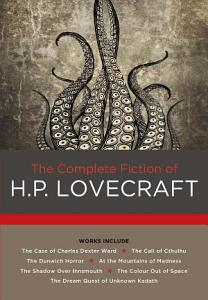 The Complete Fiction of H  P  Lovecraft Book