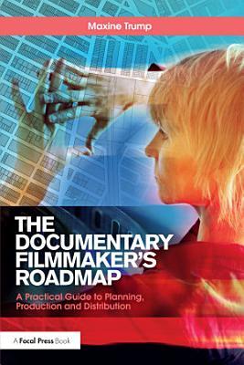 The Documentary Filmmaker s Roadmap