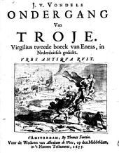 J. v. Vondels Ondergang Van Troje. Virgilius tweede boeck van Eneas, in Nederduitsch gedicht