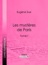 Les mystères de Paris: Volume1