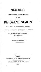 Mémoires complets et authentiques du duc de Saint-Simon sur le siècle de Louis XIV et la régence: Volume13